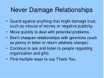 never damage relationships