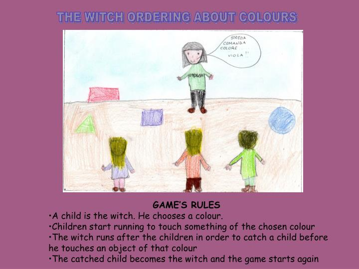 THE WITCH ORDERING ABOUT COLOURS