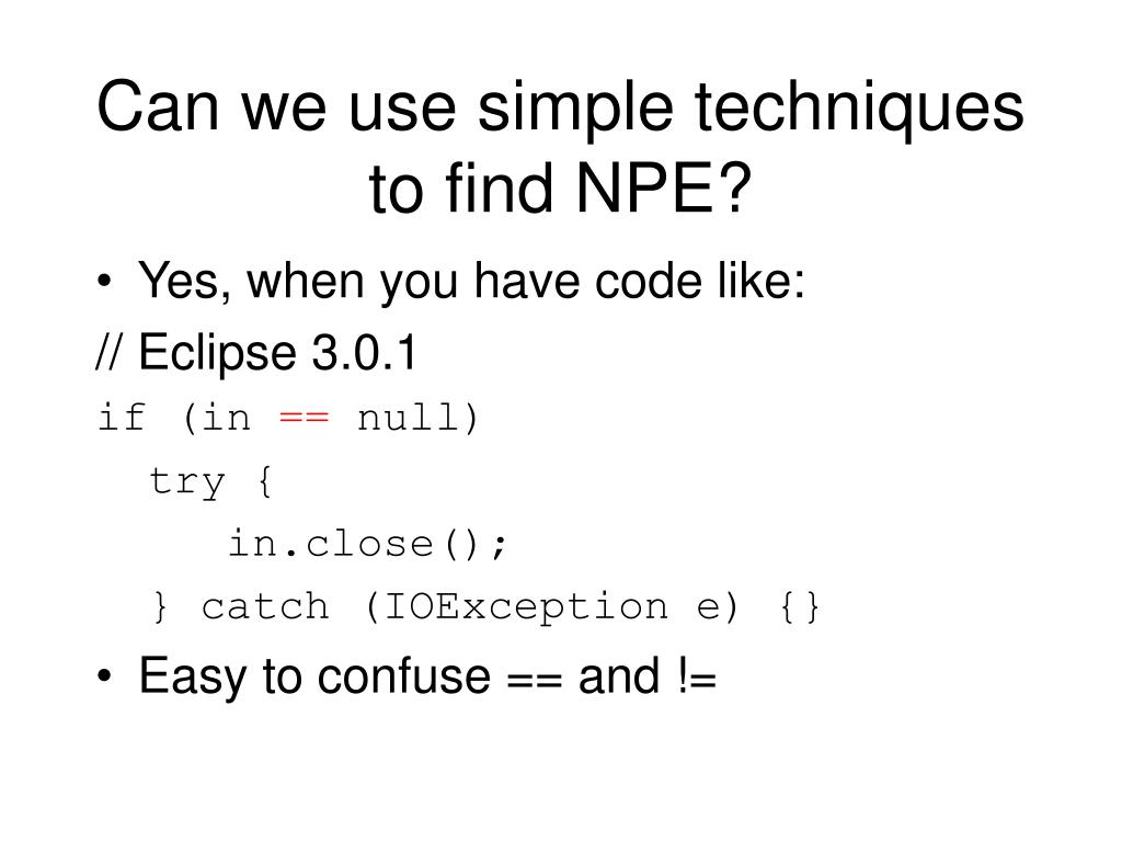 Can we use simple techniques to find NPE?