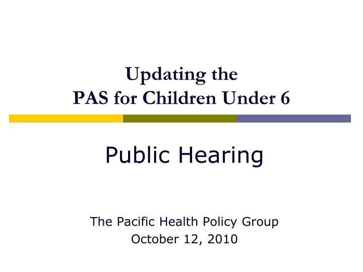 updating the pas for children under 6 n.