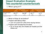 impact evaluation example two counterfeit counterfactuals