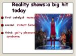 reality shows a big hit today