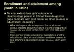 enrollment and attainment among youth in china