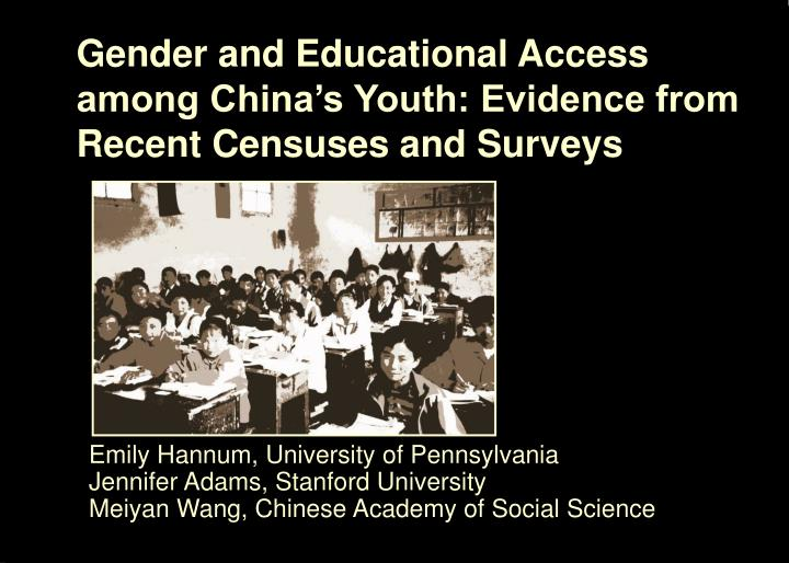 gender and educational access among china s youth evidence from recent censuses and surveys n.
