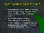blast reporters against what