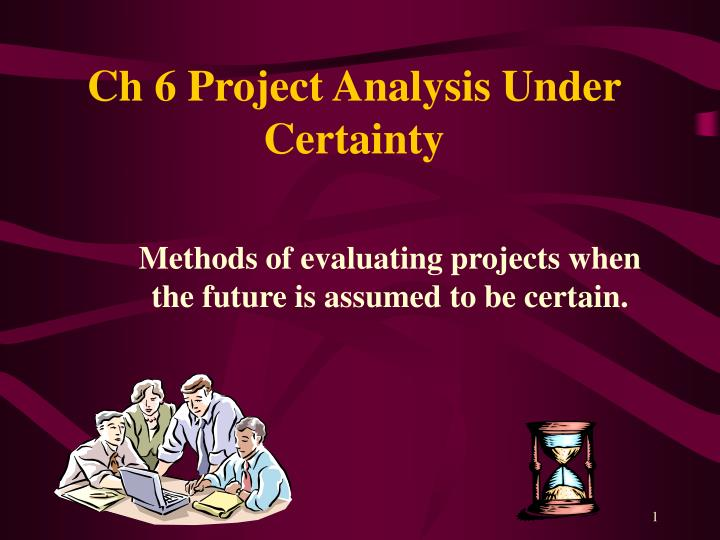 ch 6 project analysis under certainty n.