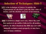 selection of techniques slide i