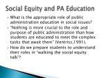 social equity and pa education