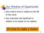 our window of opportunity