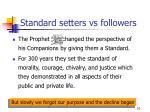 standard setters vs followers