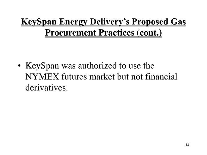 KeySpan Energy Delivery's Proposed Gas Procurement Practices (cont.)