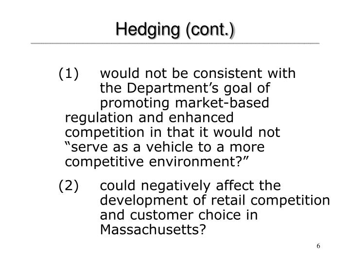 Hedging (cont.)