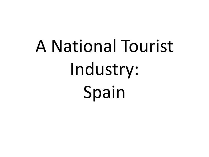 a national tourist industry spain n.