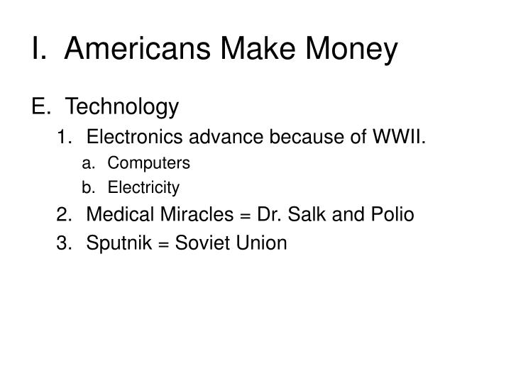 I.  Americans Make Money