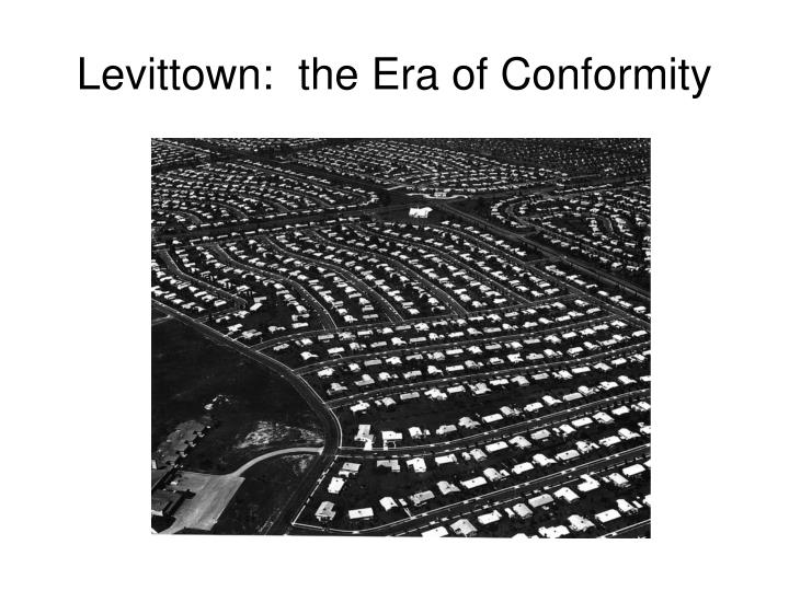 Levittown:  the Era of Conformity