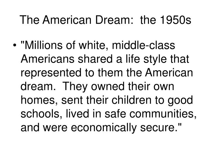 The American Dream:  the 1950s