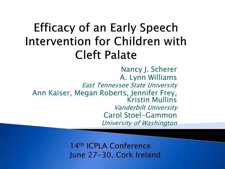 efficacy of an early speech intervention for children with cleft palate n.