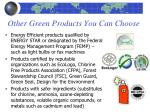 other green products you can choose