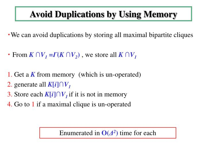 Avoid Duplications by Using Memory