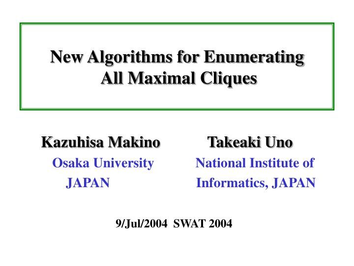 new algorithms for enumerating all maximal cliques n.