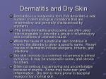 dermatitis and dry skin