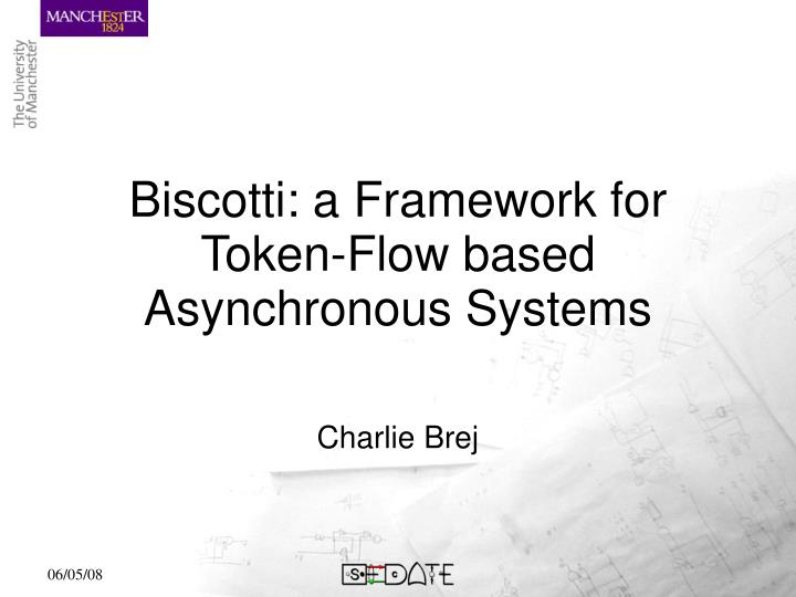 biscotti a framework for token flow based asynchronous systems n.