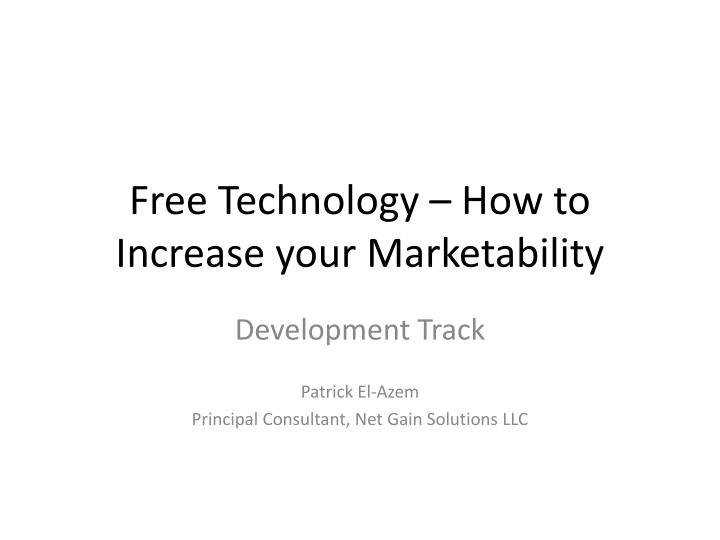 Free technology how to increase your marketability