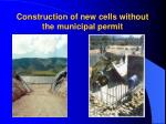 construction of new cells without the municipal permit