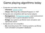 game playing algorithms today