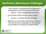 ideafactory maintenance challenges