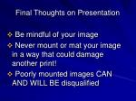 final thoughts on presentation