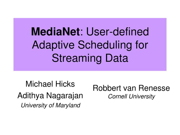 medianet user defined adaptive scheduling for streaming data n.