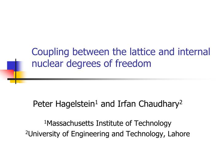 coupling between the lattice and internal nuclear degrees of freedom n.