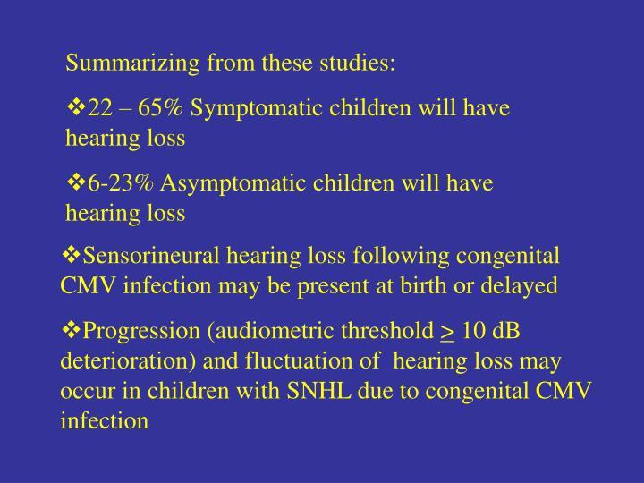 Summarizing from these studies: