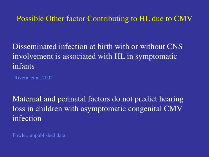 Disseminated infection at birth with or without CNS involvement is associated with HL in symptomatic infants