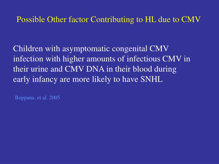 Possible Other factor Contributing to HL due to CMV