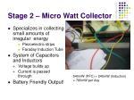 stage 2 micro watt collector
