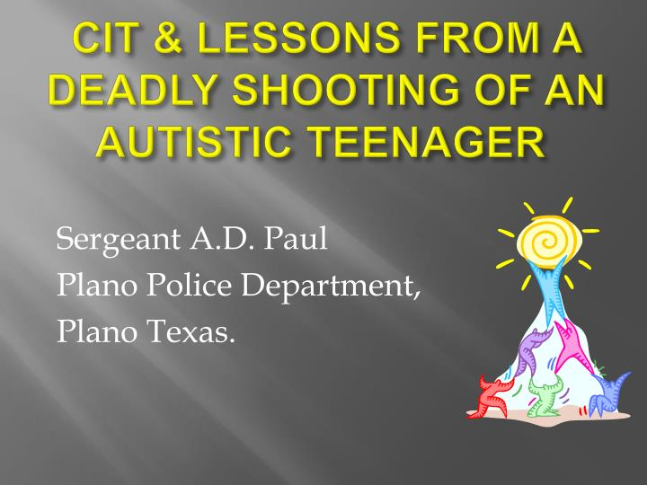 cit lessons from a deadly shooting of an autistic teenager n.