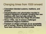 changing times from 1500 onward
