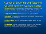 australian learning and teaching council formerly carrick values