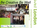 be creative be well