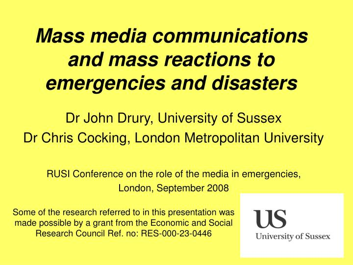 Mass media communications and mass reactions to emergencies and disasters