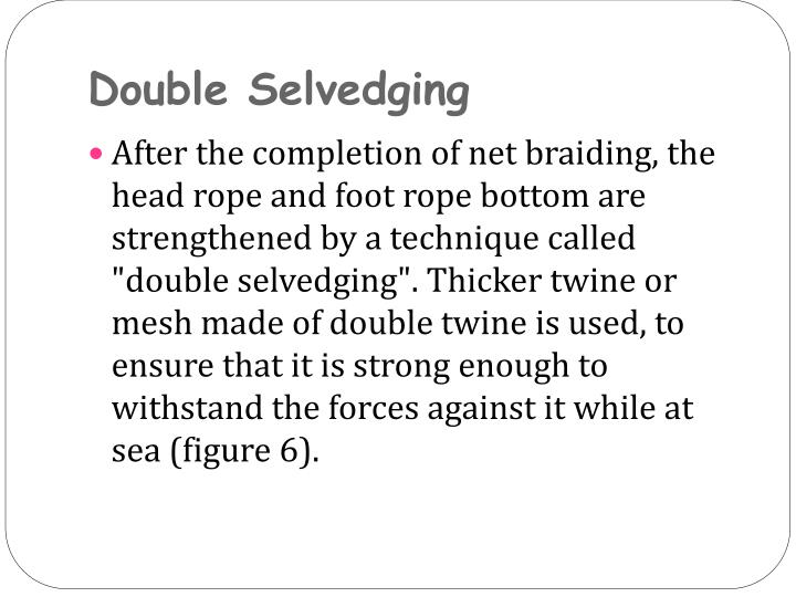 Double Selvedging