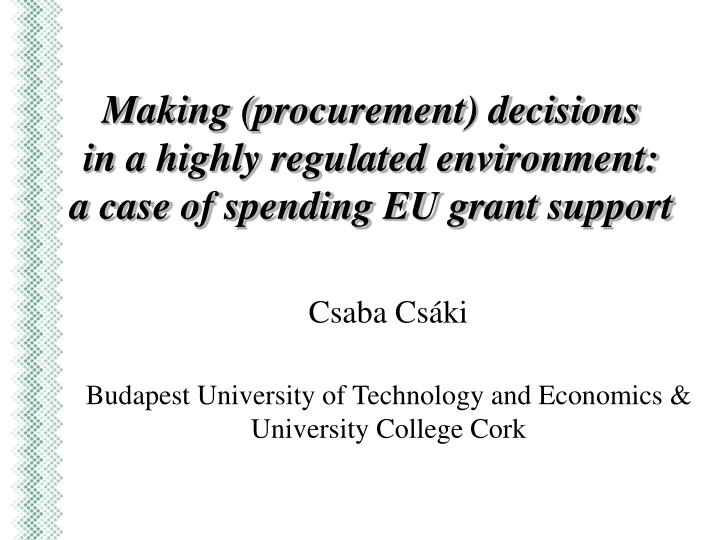 making procurement decisions in a highly regulated environment a case of spending eu grant support n.
