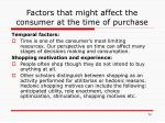 factors that might affect the consumer at the time of purchase1