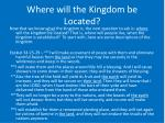where will the kingdom be located