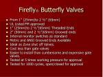 firefly butterfly valves