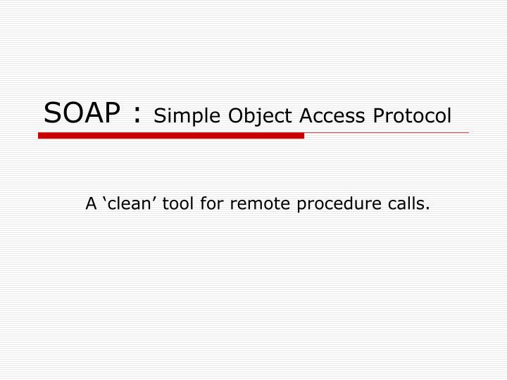 soap simple object access protocol n.