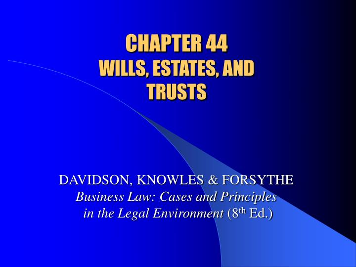 chapter 44 wills estates and trusts n.