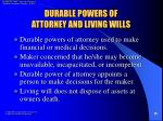 durable powers of attorney and living wills